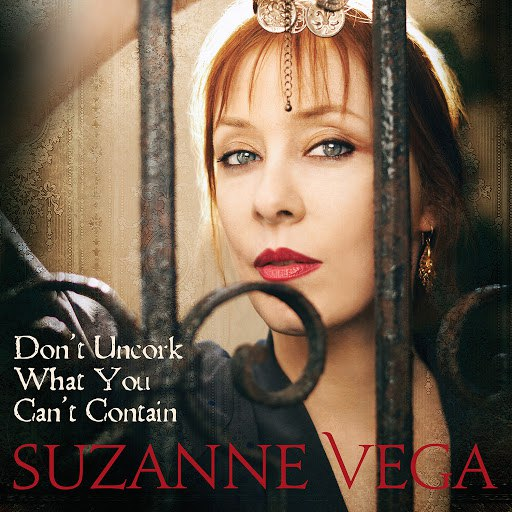 Suzanne Vega альбом Don't Uncork What You Can't Contain