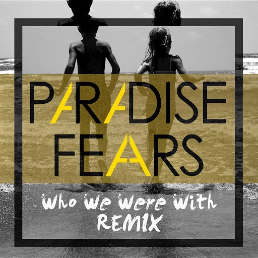 Paradise Fears альбом Who We Were With (R. van Rijn Remix)