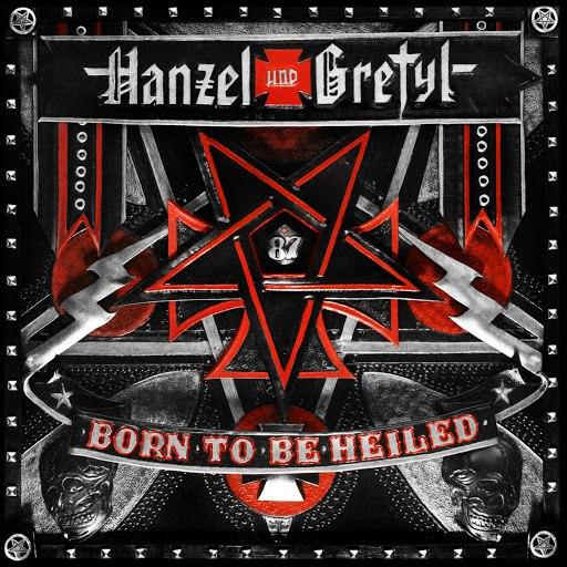 Hanzel Und Gretyl альбом Born to Be Heiled