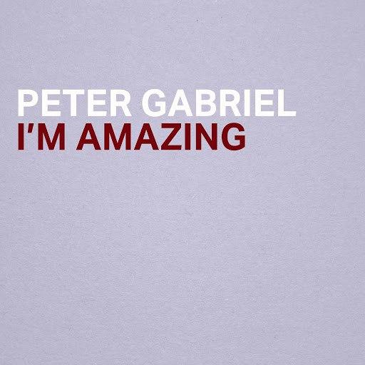 Peter Gabriel альбом I'm Amazing