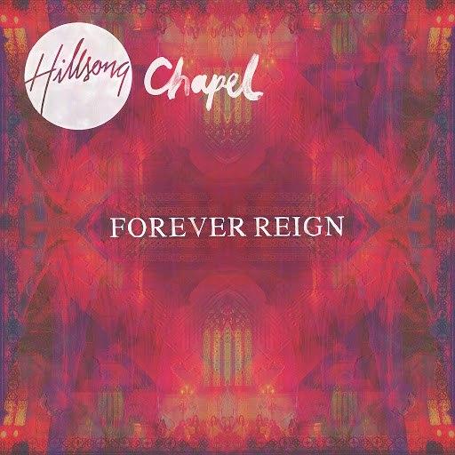 Hillsong United альбом Hillsong Chapel: Forever Reign