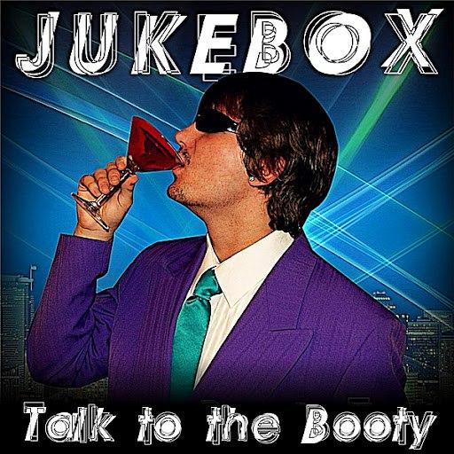 Jukebox альбом Talk to the Booty