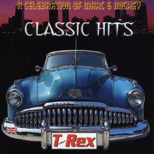 T. Rex альбом Classic Hits: A Celebration of Marc and Mickey