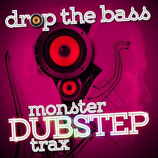 dub step альбом Drop the Bass: Monster Dubstep Trax