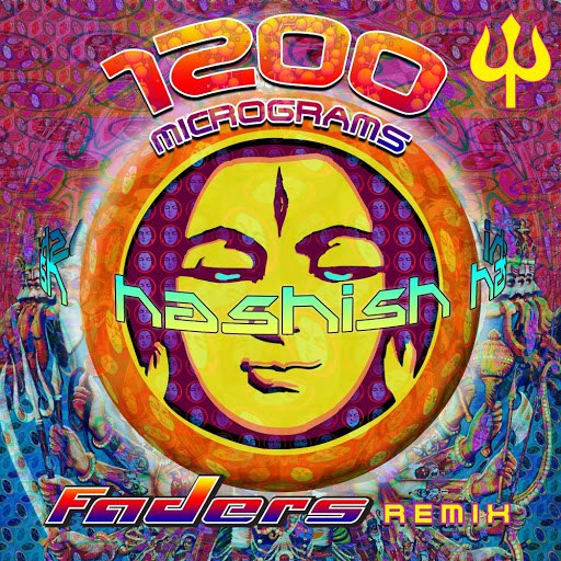 1200 Micrograms альбом Hashish (Faders Remix)