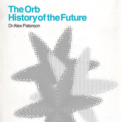 The Orb альбом The Orb - History Of The Future