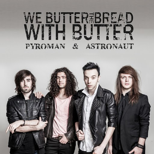 We Butter The Bread With Butter альбом Pyroman & Astronaut