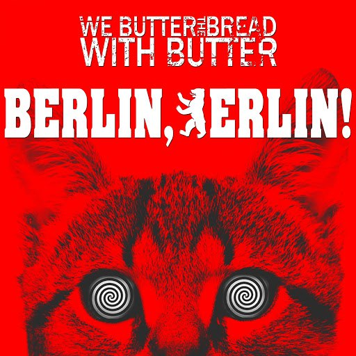 We Butter The Bread With Butter альбом Berlin, Berlin!