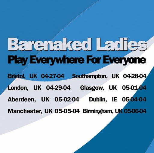 Barenaked Ladies альбом Everywhere For Everyone Glasgow, UK 5/01/04