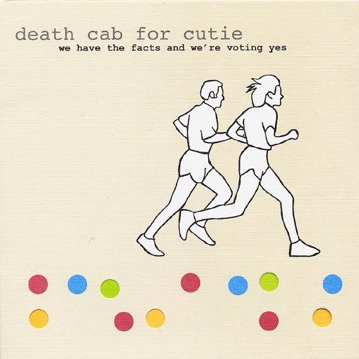 Death Cab For Cutie альбом We Have The Facts And We're Voting Yes