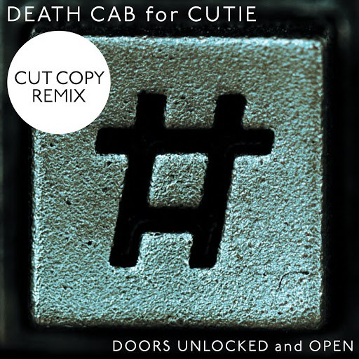 Death Cab For Cutie альбом Doors Unlocked And Open (Cut Copy Remix)
