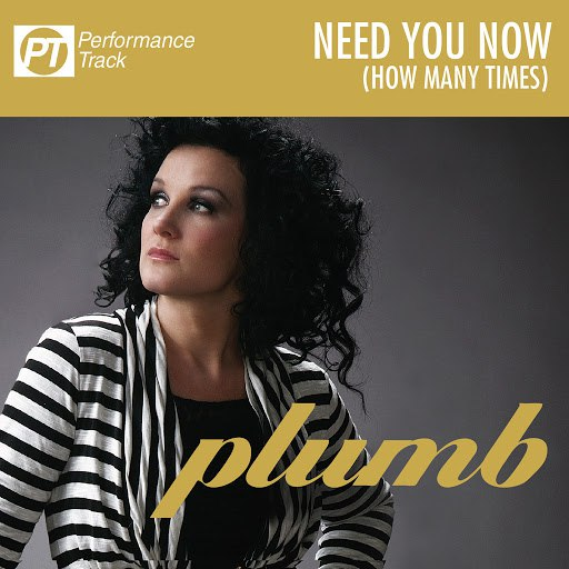 Plumb альбом Need You Now (How Many Times) (Performance Track)
