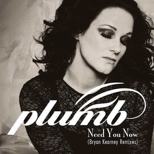 Plumb альбом Need You Now (How Many Times) (Bryan Kearney Remixes)