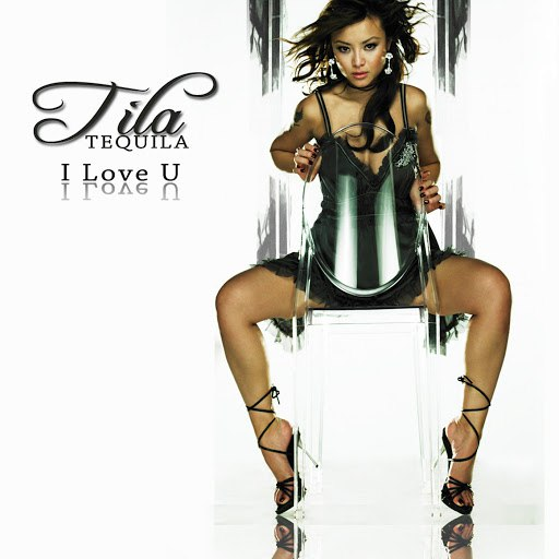 Tila Tequila альбом I Love U Clean Version