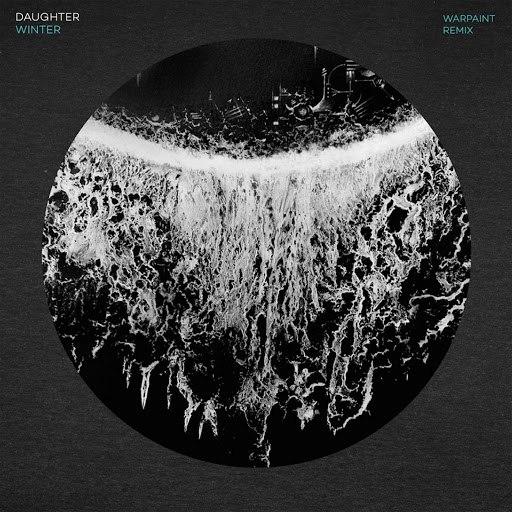 daughter альбом Winter (Warpaint Remix)