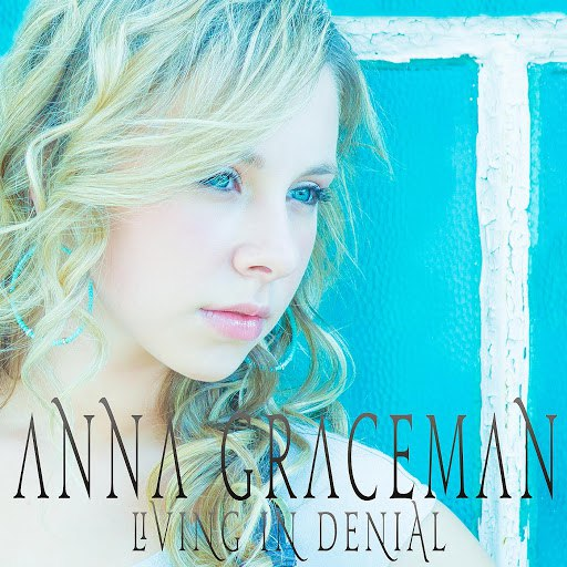 Anna Graceman альбом Living in Denial