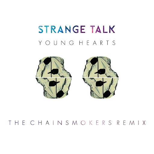 Strange Talk альбом Young Hearts (The Chainsmokers Remix)