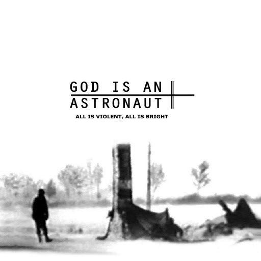 God Is An Astronaut альбом All Is Violent, All Is Bright (2011 Remastered Edition)