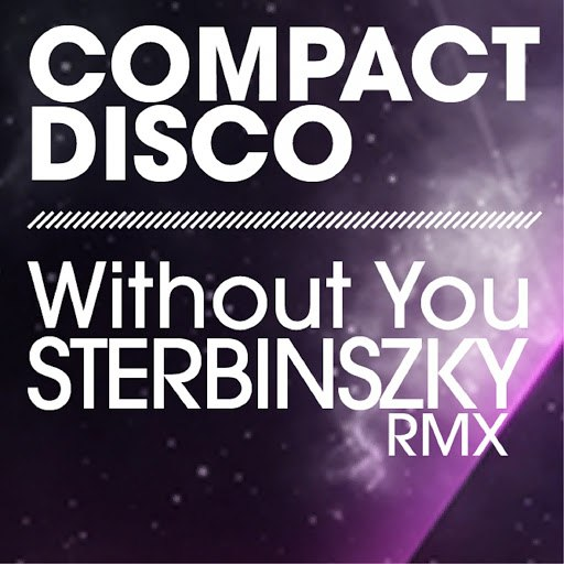 Compact Disco альбом Without You (Sterbinszky Remix)