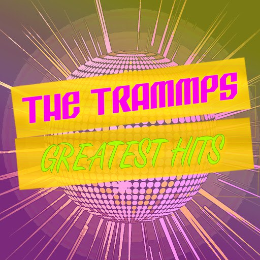 The Trammps альбом Greatest Hits