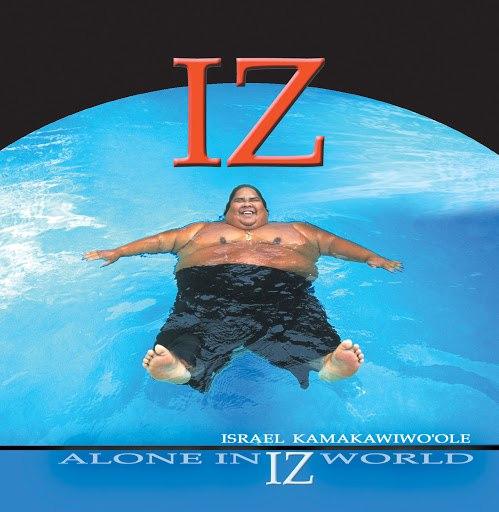 Israel Kamakawiwo'ole альбом Alone In Iz World