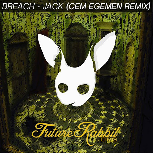 Breach альбом Jack (Cem Egemen Remix)