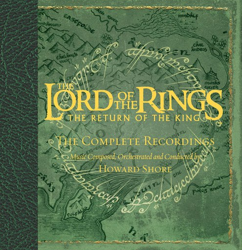 Howard Shore альбом The Lord Of The Rings: The Return Of The King (Complete Recordings)