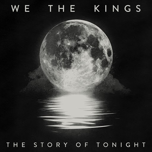 We The Kings альбом The Story Of Tonight