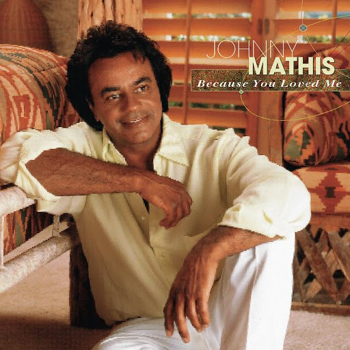 Johnny Mathis альбом Because You Loved Me