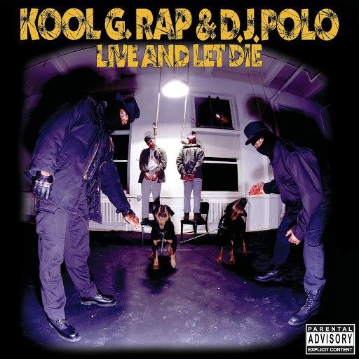 Kool G Rap альбом Live And Let Die