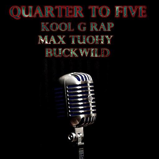 Kool G Rap альбом Quarter to Five (feat. Max Tuohy & Buck Wild)