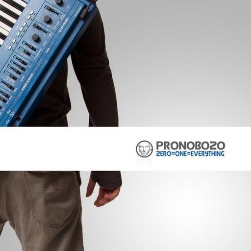 Pronobozo альбом Zero = One = Everything