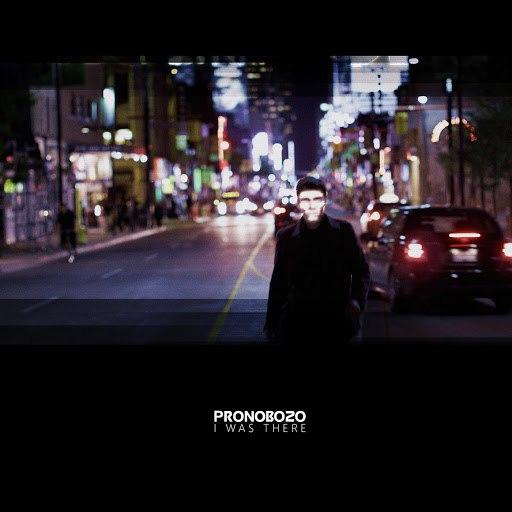 Pronobozo альбом I Was There