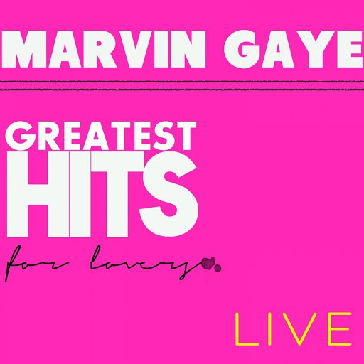 Marvin Gaye альбом Greatest Hits for Lovers (Live)