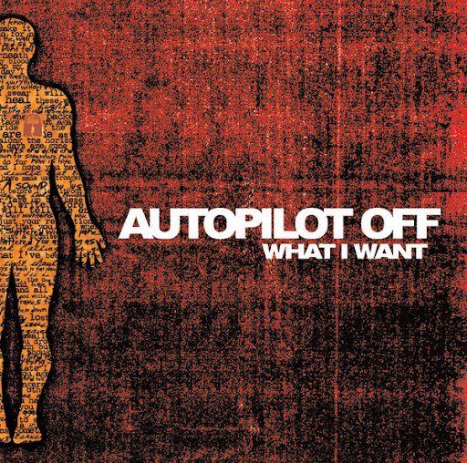 Autopilot Off альбом What I Want