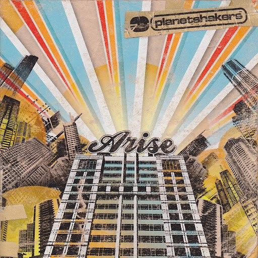 Planetshakers альбом Arise