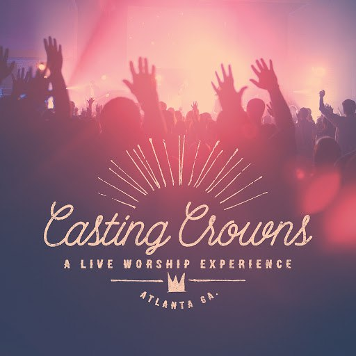 Casting Crowns альбом A Live Worship Experience
