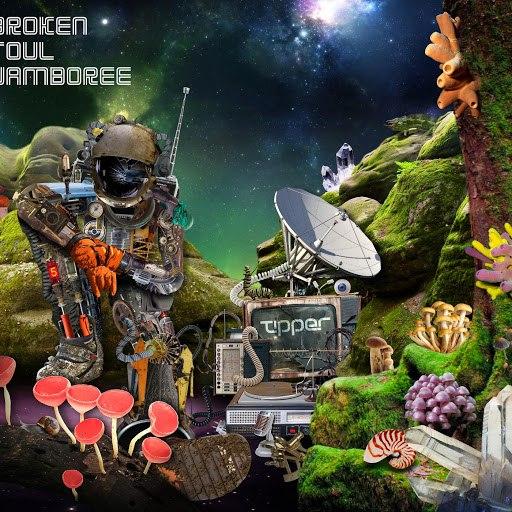 Tipper альбом Broken Soul Jamboree