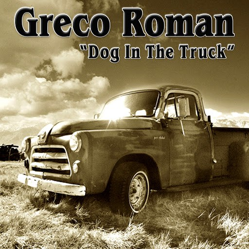 Greco Roman альбом Dog in the Truck