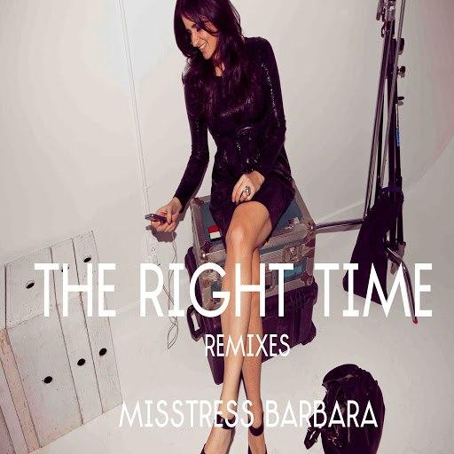 Misstress Barbara альбом The Right Time Remixes