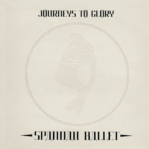 Spandau Ballet альбом Journeys To Glory (2010 Remastered Version)