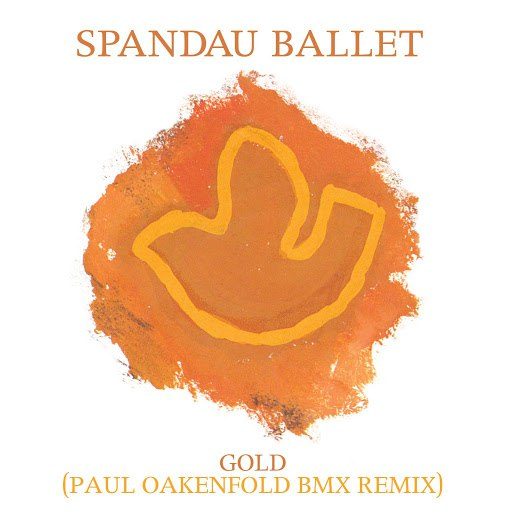 Spandau Ballet альбом Gold (Paul Oakenfold BMX Remix)