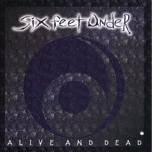 Six Feet Under альбом Alive And Dead