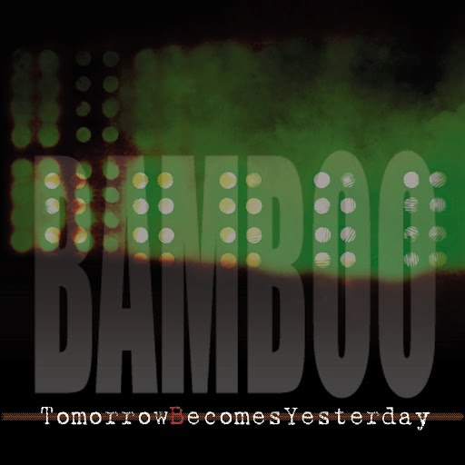 Bamboo альбом Tomorrows Becomes Yesterday