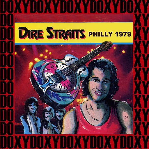 Dire Straits альбом Tower Theatre, Philadelphia, March 3rd, 1979 (Doxy Collection, Remastered, Live on Fm Broadcasting)