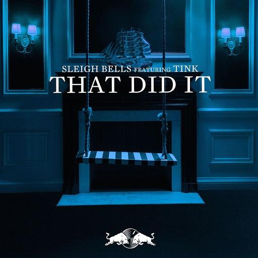 Sleigh Bells альбом That Did It