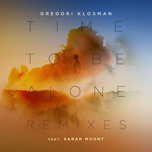 Gregori Klosman альбом Time To Be Alone (feat. Sarah Mount) [Remixes]