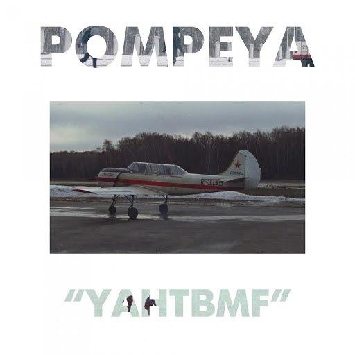POMPEYA альбом Pompeya - Y.A.H.T.B.M.F.
