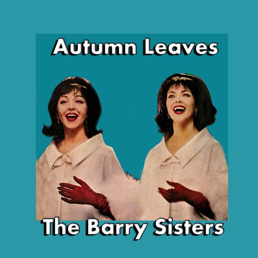 The Barry Sisters альбом Autumn Leaves