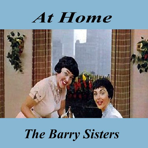 The Barry Sisters альбом At Home